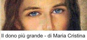 Il dono piu' grande - di Maria Cristina